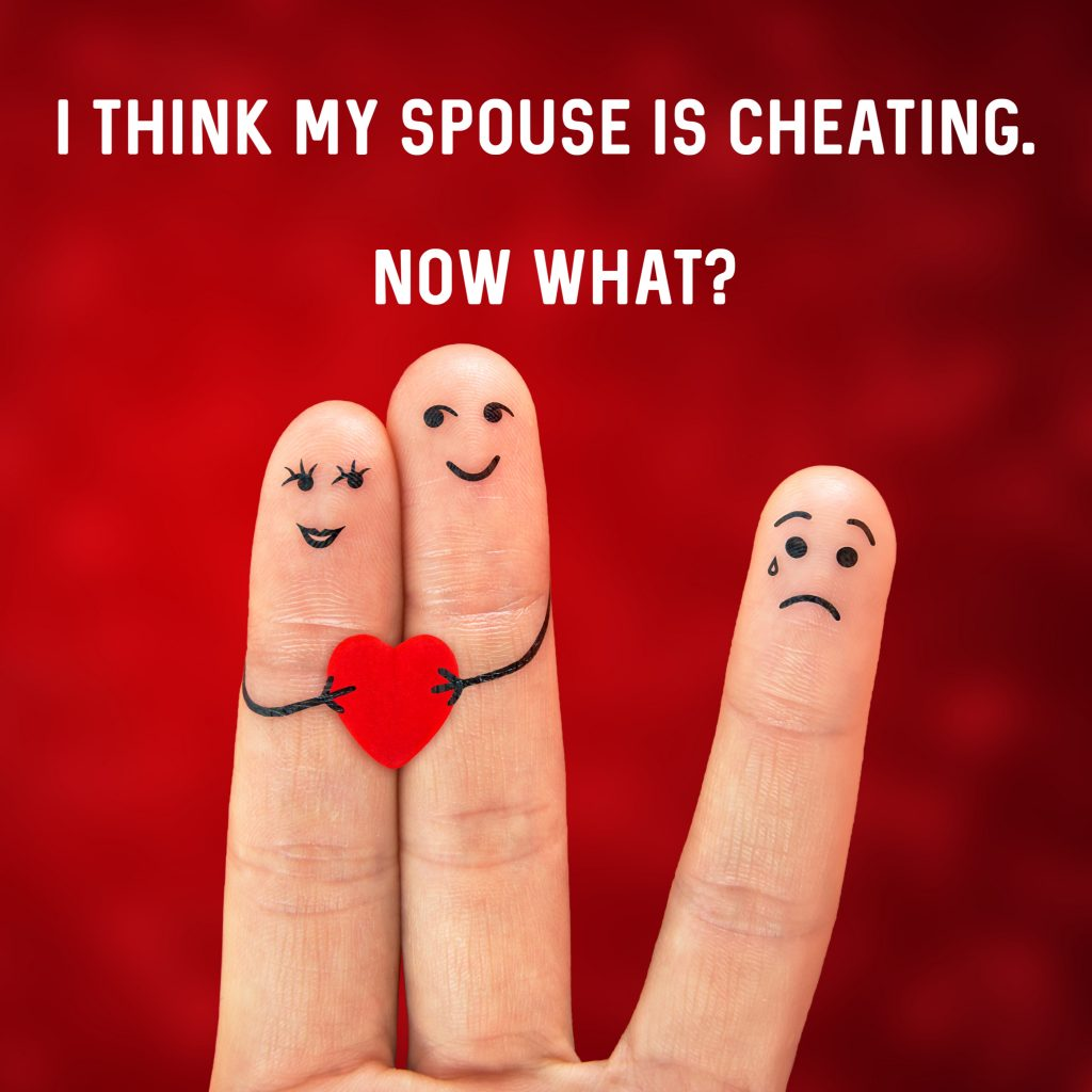 I think my spouse is cheating